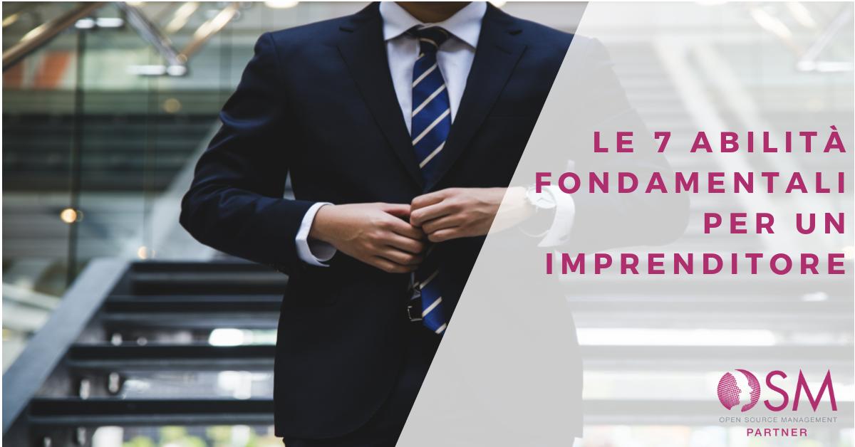 Le 7 abilità fondamentali per un imprenditore